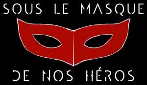 sous le masque de nos héros
